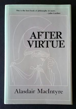 After Virtue; A Study in Moral Theory. Alasdair MacIntyre