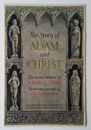 The Story of Adam and Christ; The verses written by Dorothy L. Sayers - The window painted by...
