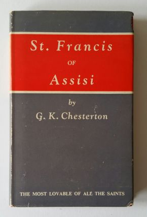St. Francis of Assisi. G. K. Chesterton