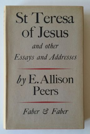 Saint Teresa of Jesus; And other Essays and Addresses