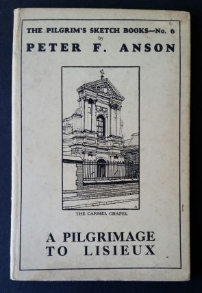 A Pilgrimage to Lisieux; The Pilgrim's Sketch Books