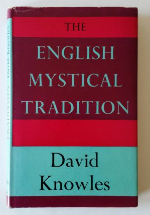 The English Mystical Tradition. David Knowles
