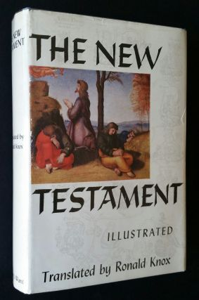 The New Testament of Our Lord and Saviour Jesus Christ. New Testament, Ronald Knox