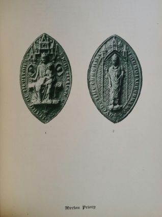 Monastic Seals of the XIII Century; A Series of Examples, Illustrating the Nature of Their Design and Artistic Value