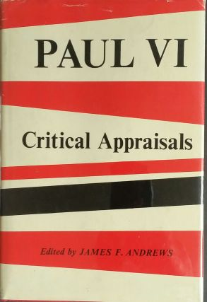 Paul VI; Critical Appraisals. James F. Andrews
