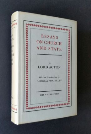 Essays on Church and State; Edited and Introduced by Douglas Woodruff. Lord Acton