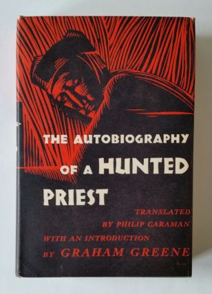 The Autobiography of a Hunted Priest; With an Introduction by Graham Greene