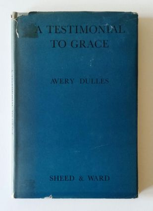 A Testimonial to Grace. Avery Dulles