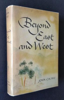 Beyond East and West. John C. H. Wu