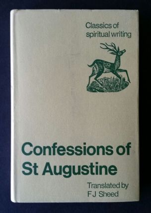 The Confessions of St Augustine. Augustine, F J. Sheed