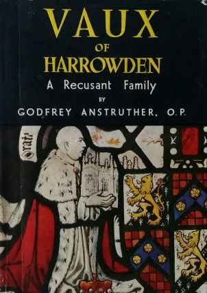 Vaux of Harrowden; A Recusant Family