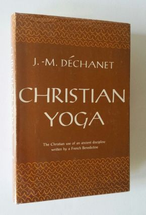 Christian Yoga. J.-M Déchanet