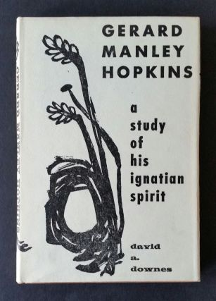 Gerard Manley Hopkins; A Study of His Ignatian Spirit. David A. Downes