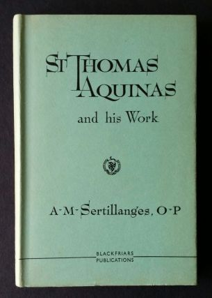 Saint Thomas Aquinas and His Work. A. D. Sertillanges