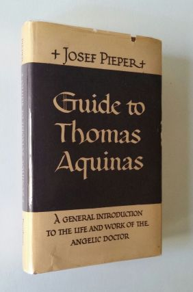 Guide to Thomas Aquinas. Josef Pieper