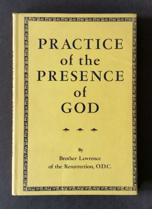The Practice of the Presence of God. Brother Lawrence of the Resurrection