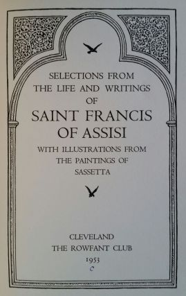Selections from the Life and Writings of Saint Francis of Assisi; With Illustrations from the Paintings of Sassetta