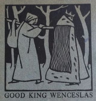 Good King Wenceslas; A Carol Written by Dr. Neale and Pictured by Arthur J. Gaskin with an Introduction by William Morris