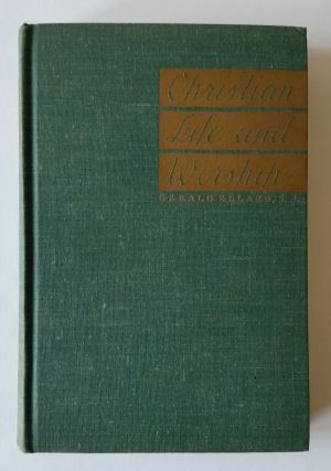 Christian Life and Worship. Bethune, Gerald Ellard