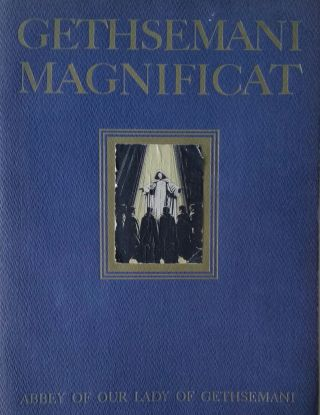 Gethsemani Magnificat; Centenary of Gethsemani Abbey. Merton, Our Lady of Gethsemani Abbey