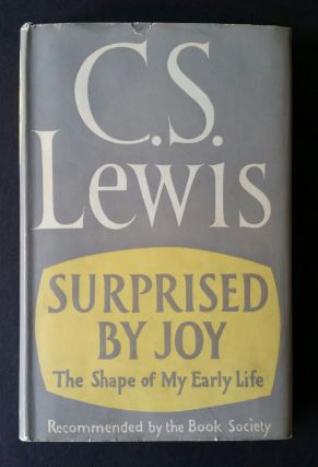 Surprised by Joy; The Shape of My Early Life. C. S. Lewis