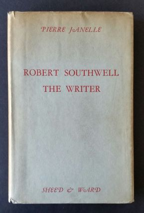 Robert Southwell the Writer; A Study in Religious Inspiration. Pierre Janelle