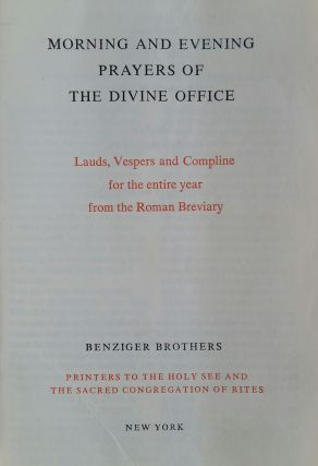Morning and Evening Prayers of the Divine Office; Lauds, Vespers and Compline for the Entire Year from the Roman Breviary