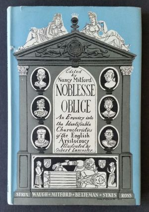 Noblesse Oblige; An Enquiry into the Identifiable Characteristics of the English Aristocracy....