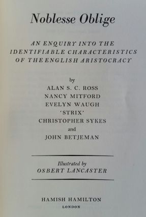 Noblesse Oblige; An Enquiry into the Identifiable Characteristics of the English Aristocracy