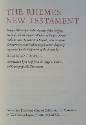 The Rhemes New Testament; Being a full and particular Account of the Origins, Printing, and subsequent influences of the frist Roman Catholic New Testament in English