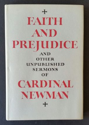 Faith and Prejudice; and Other Unpublished Sermons of Cardinal Newman. John Henry Newman