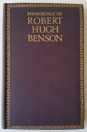 Memorials of Robert Hugh Benson; By Blanche Warre Cornish, Shane Leslie & Other of His Friends....