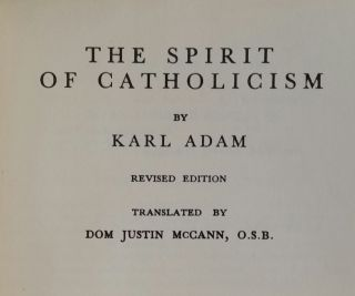 The Spirit of Catholicism. Karl Adam