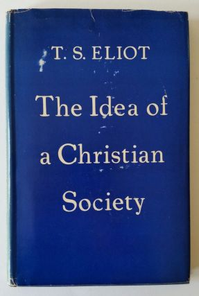 The Idea of a Christian Society. T. S. Eliot