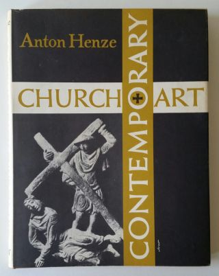 Contemporary Church Art. Photography, Anton Henze, Theodor Filthaut