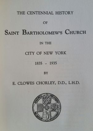 The Centennial History of Saint Bartholomew's Church; In the City of New York 1835-1935. New...