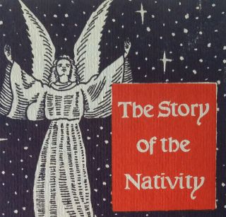 The Story of the Nativity in Wood Engravings; The Text taken from the King James Version of the Holy Bible