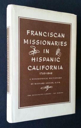 Franciscan Missionaries in Hispanic California 1769-1848; A Biographical Dictionary