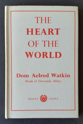 The Heart of the World. Aelred Watkin