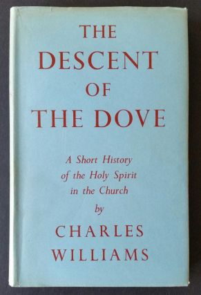 The Descent of the Dove; A Short History of the Holy Spirit in the Church. Inklings, Charles...
