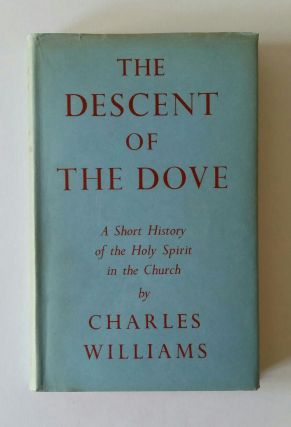 The Descent of the Dove; A Short History of the Holy Spirit in the Church