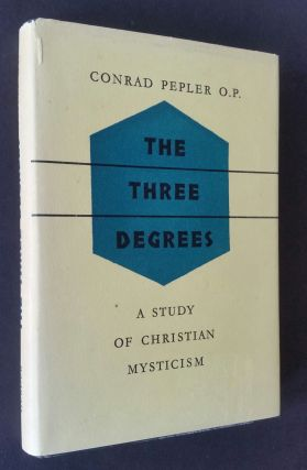 The Three Degrees; A Study of Christian Mysticism