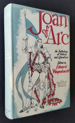 Joan of Arc; An Anthology of History and Literature