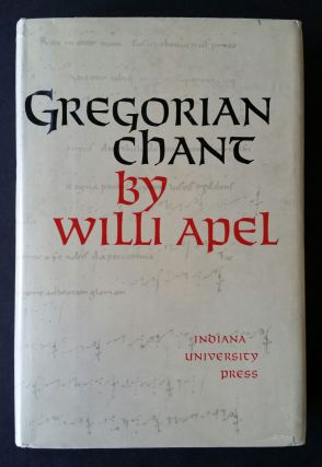 Gregorian Chant. Willi Apel