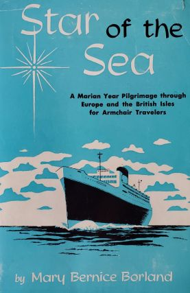 Star of the Sea; A Marian Year Pilgrimage through Europe and the British Isles for Armchair...