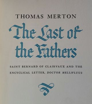 The Last of the Fathers; Saint Bernard of Clairvaux and the Encyclical Letter Doctor Mellifluus